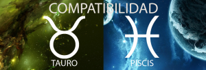 Compatibilidad Piscis y Tauro